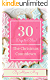 The Christmas Countdown: Thirty Days to Festive Bliss