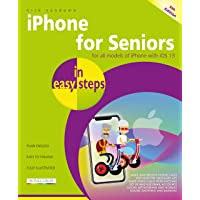 iPhone for Seniors in easy steps: Covers iPhones with iOS 13