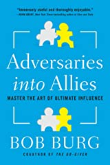 Adversaries into Allies: Master the Art of Ultimate Influence Paperback