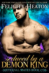 Seduced by a Demon King (Eternal Mates Paranormal Romance Series Book 17) Kindle Edition