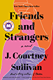 Friends and Strangers: A novel