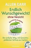 Endlich Wunschgewicht! - ohne Verzicht: Der einfache Weg, mit Gewichtsproblemen Schluss zu machen - Mit Audio-Übungen (German Edition)