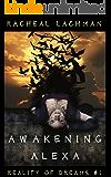 Awakening Alexa: Psychological Horror (Reality of Dreams Book 1)