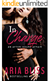 In Charge (An After-Hours Affair Book 1)