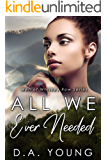 All We Ever Needed (Men of Whiskey Row Book 6)