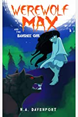 Werewolf Max and the Banshee Girl Kindle Edition
