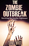 The Zombie Outbreak (Surviving the Zombie Nightmare Book 1)
