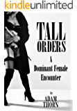 Tall Orders: A Dominant Female Encounter
