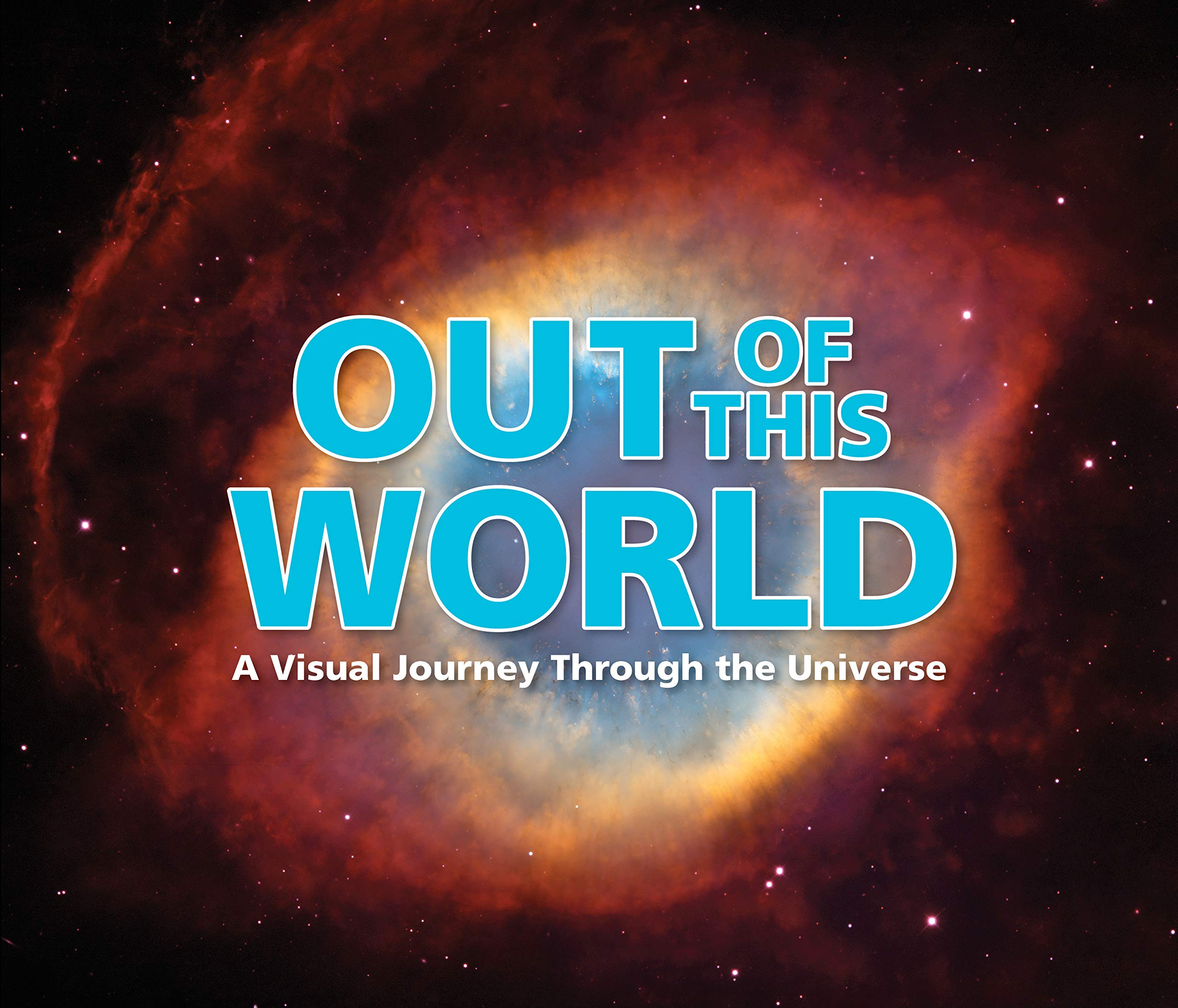 Out of This World: A Visual Journey Through the Universe