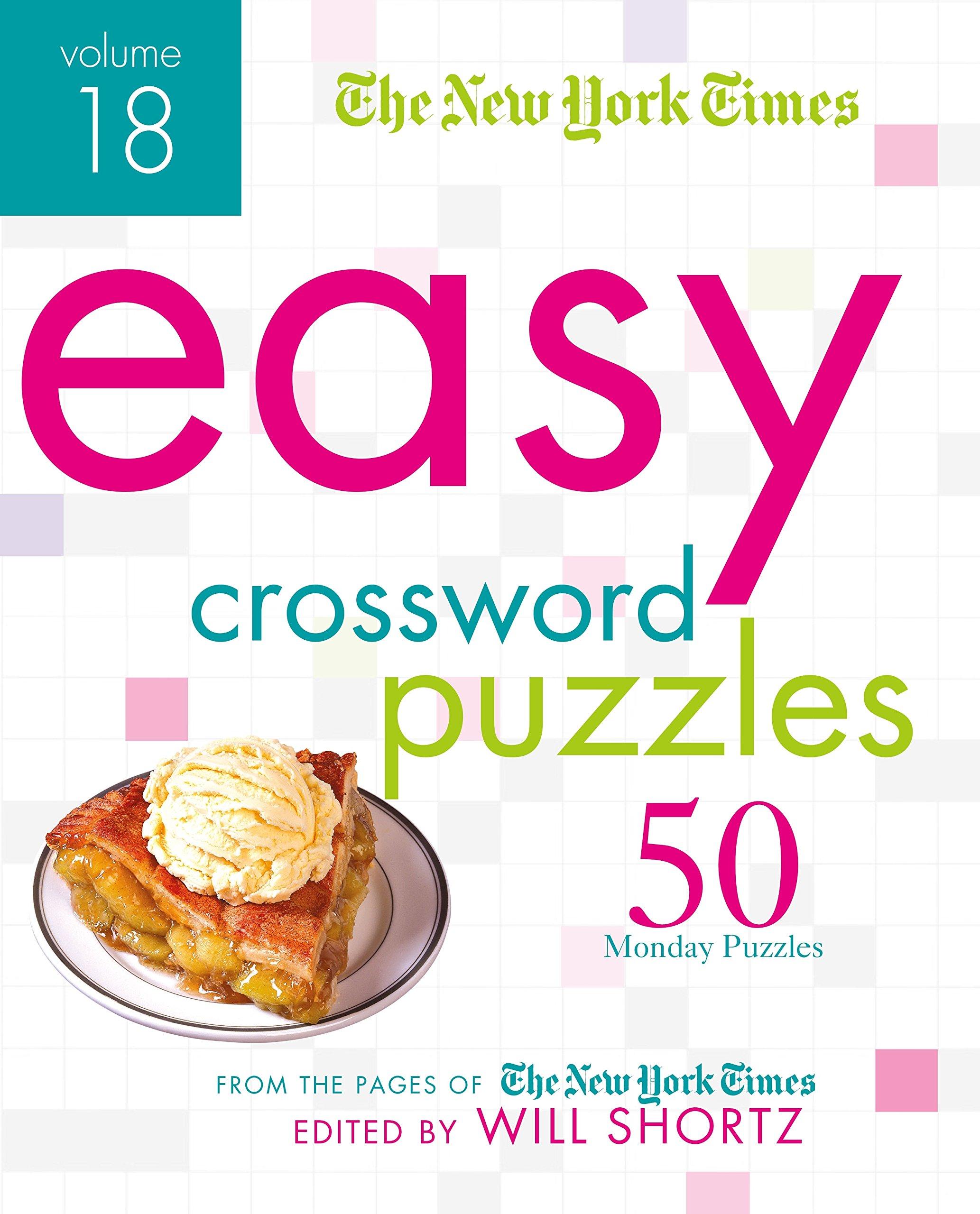 The New York Times Easy Crossword Puzzles Volume 18: 50 Monday ...