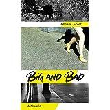 Big and Bad: A Novella