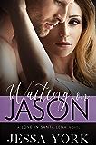 Waiting On Jason (Love In Santa Lena Book 3)