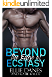 Beyond the Edge of Ecstasy (Beyond the Edge Series Book 5)