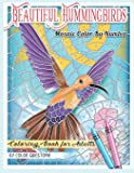 Beautiful Hummingbirds Mosaic Color By Number Coloring Book for Adults: Featuring Gorgeous Birds and Flowers, Nature…