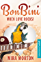 When Love rocks. Bon Bini in der Karibik: Liebesroman (Bonaire) (Geheimnisvoll verliebt 2)