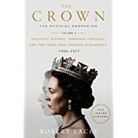 The Official Companion: Political Scandal, Personal Struggle, and the Years That Defined Elizabeth II (1956-1977)