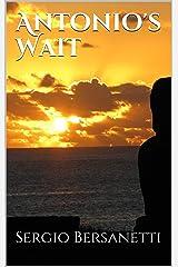 Antonio's Wait (Antonio's Life Book 1) Kindle Edition