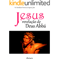 Jesus: Revelação de Deus Abbá