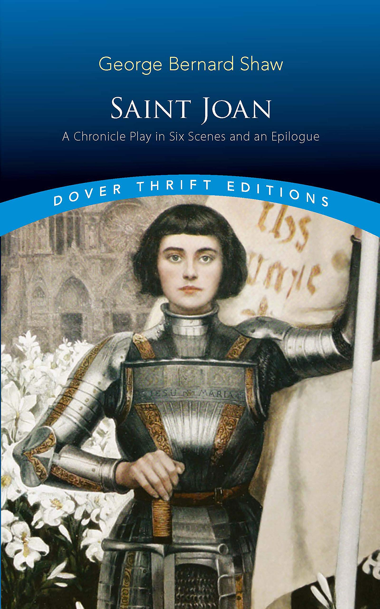 Saint Joan: A Chronicle Play in Six Scenes and an Epilogue (Dover Thrift Editions)