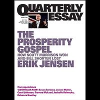 Quarterly Essay 74 The Prosperity Gospel: How Scott Morrison Won and Bill Shorten Lost