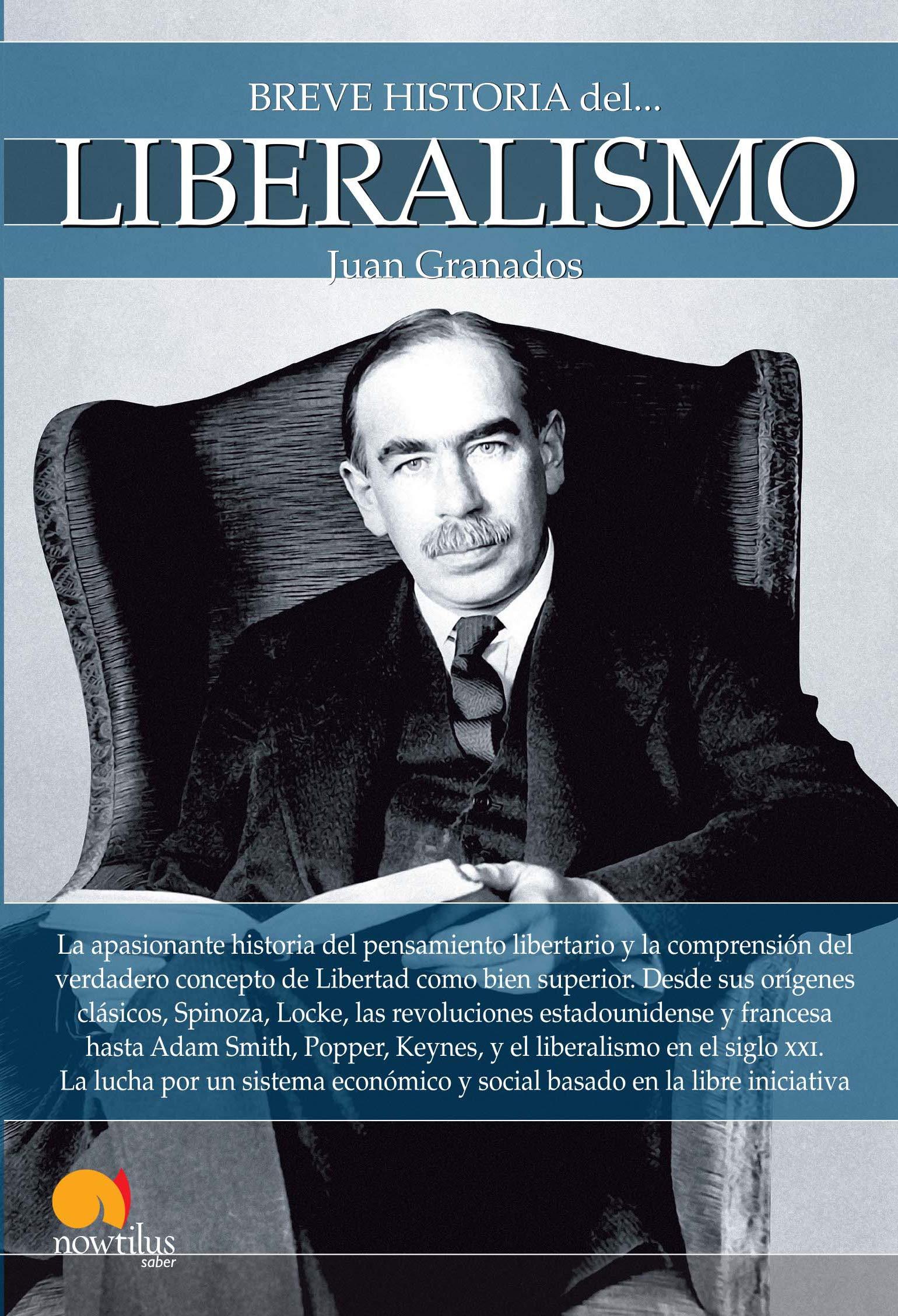 Breve historia del liberalismo: Amazon.es: Granados Loureda, Juan: Libros