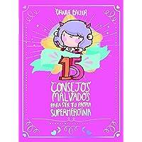 15 Consejos Malvados para ser Tu Propia Superheroína