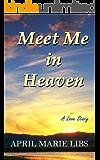 Meet Me in Heaven: A Love Story