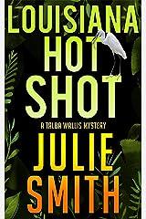 Louisiana Hotshot: A New Orleans Murder Mystery; Talba Wallis #1 (The Talba Wallis PI Series) Kindle Edition