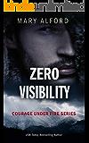 Zero Visibility (Courage Under Fire Book 2)
