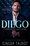 Diego: A Dark Mafia Hate Story (Chicago Crime Family Book 1) (English Edition)