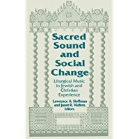 Sacred Sound and Social Change: Liturgical Music in Jewish and Christian Experience (Two Liturgical Traditions Book 3) book cover
