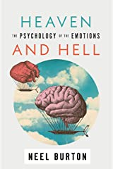 Heaven and Hell: The Psychology of the Emotions (Ataraxia Book 3) Kindle Edition