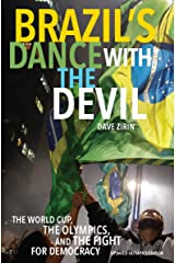 Brazil's Dance with the Devil: The World Cup, The Olympics, and the Struggle for Democracy Kindle Edition