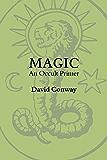 Magic: An Occult Primier