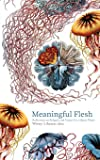 Meaningful Flesh: Reflections on Religion and Nature for a Queer Planet
