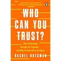 Who Can You Trust?: How Technology Brought Us Together - and Why It Could Drive Us Apart