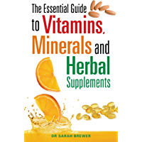 The Essential Guide to Vitamins, Minerals and Herbal Supplements (English Edition)
