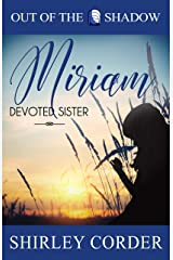 Miriam Part I: Devoted Sister (Out of the Shadow Book 2) Kindle Edition
