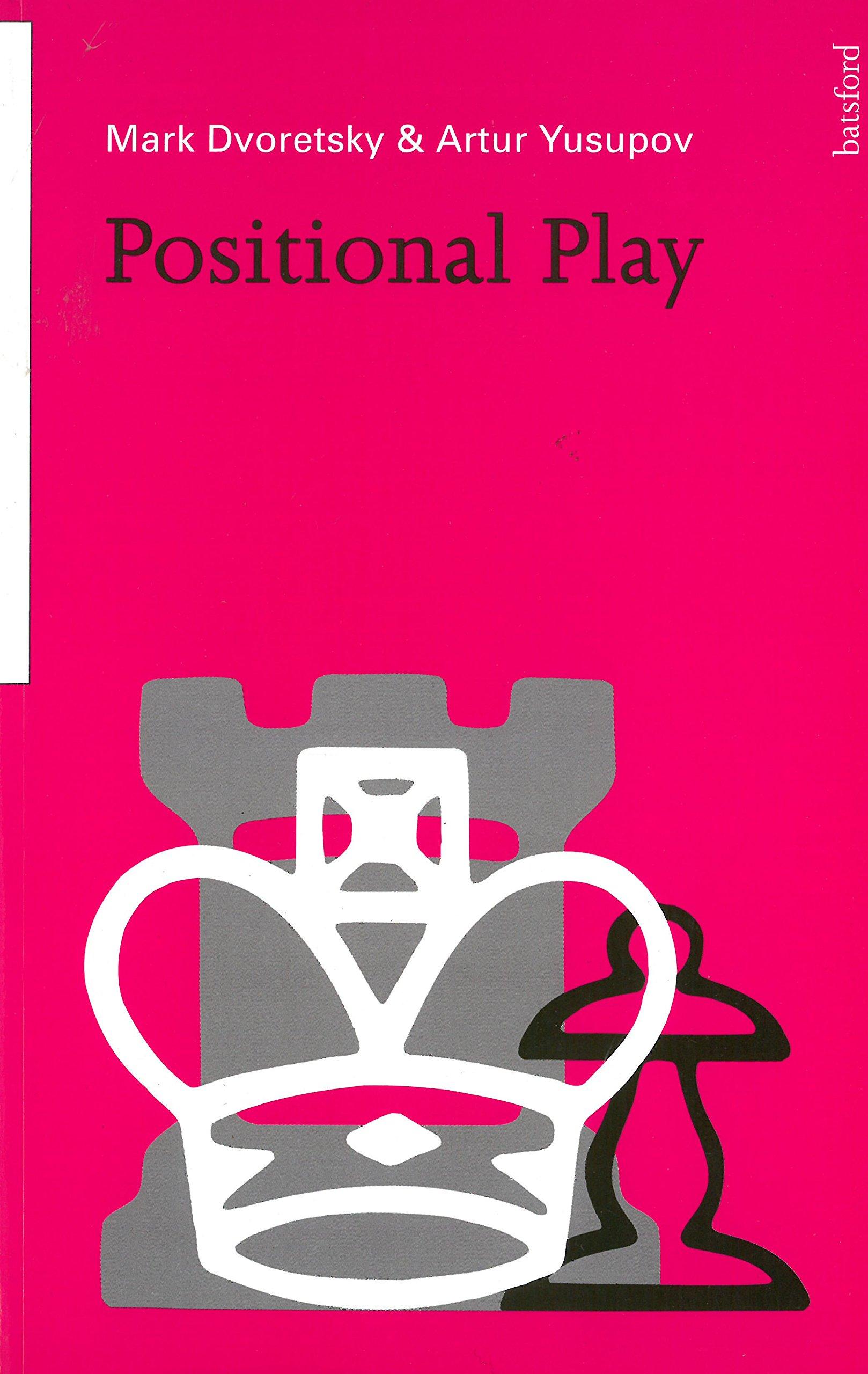 Positional Play: Mark Dvoretsky, Artur Yusupov: 9780713478792: Amazon.com:  Books