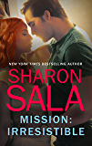 Mission: Irresistible (A Year of Loving Dangerously Book 1)