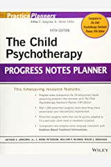 The Child Psychotherapy Progress Notes Planner (PracticePlanners) Paperback