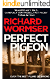 Perfect Pigeon: A stylish crime thriller full of twists and turns