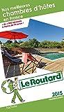 Guide du Routard Nos meilleures chambres d'hôtes en France 2015