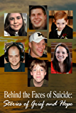 Behind the Faces of Suicide: Stories of Grief and Hope