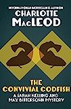 The Convivial Codfish (Sarah Kelling & Max Bittersohn Mysteries Series Book 5)