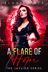 A Flare Of Hope: A New Adult Paranormal Romance Novel (The Jaylior Series Book 1) Kindle Edition