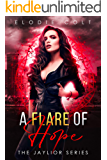 A Flare Of Hope: Dark Paranormal Romance Novel (The Jaylior Series Book 1)