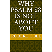 Why Psalm 23 Is Not About You