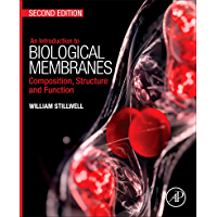 An Introduction to Biological Membranes: Composition, Structure and Function