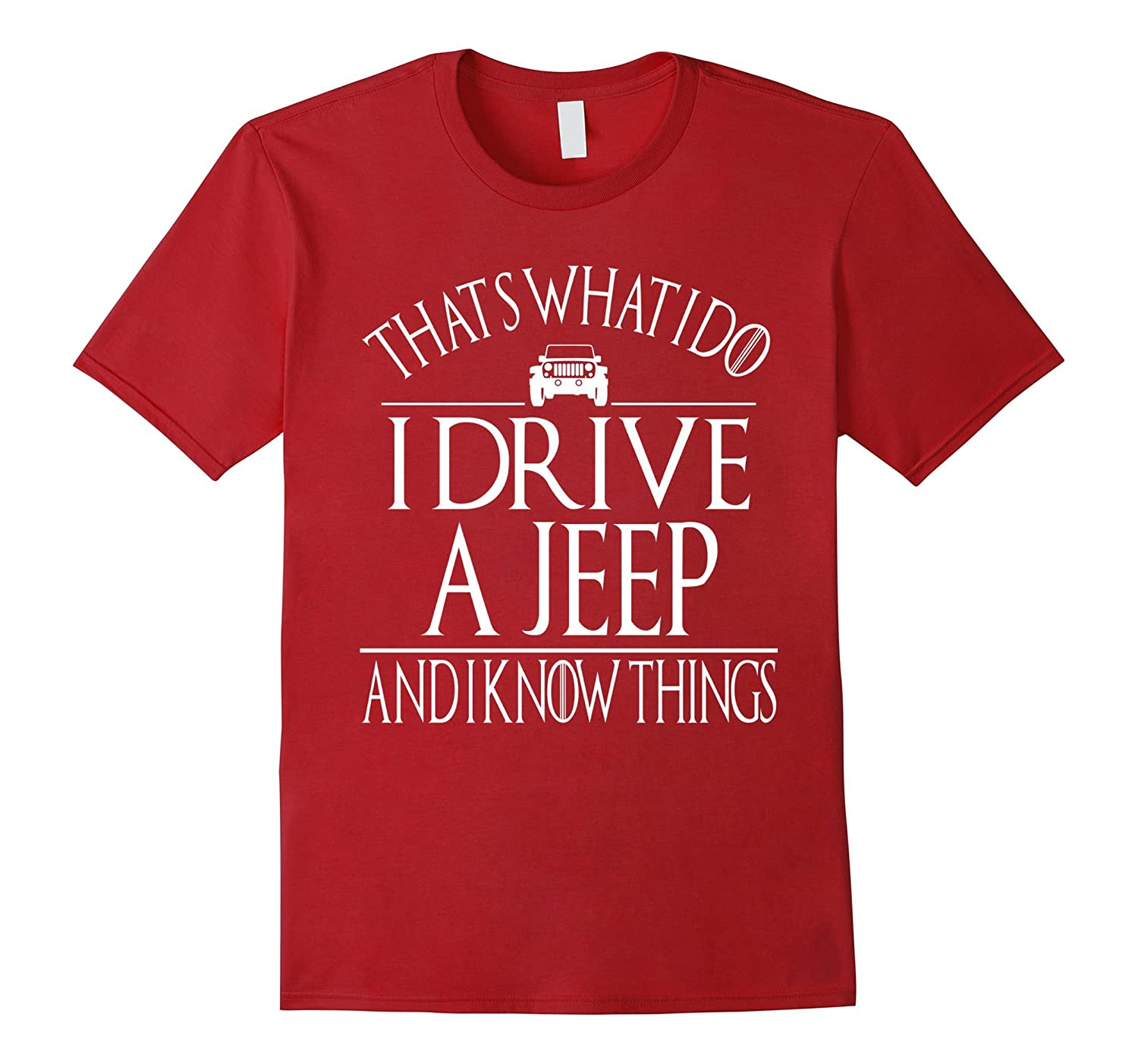 THAT'S WHAT I DO I DRIVE A JEEP AND I KNOW THINGS TSHIRT-Protee